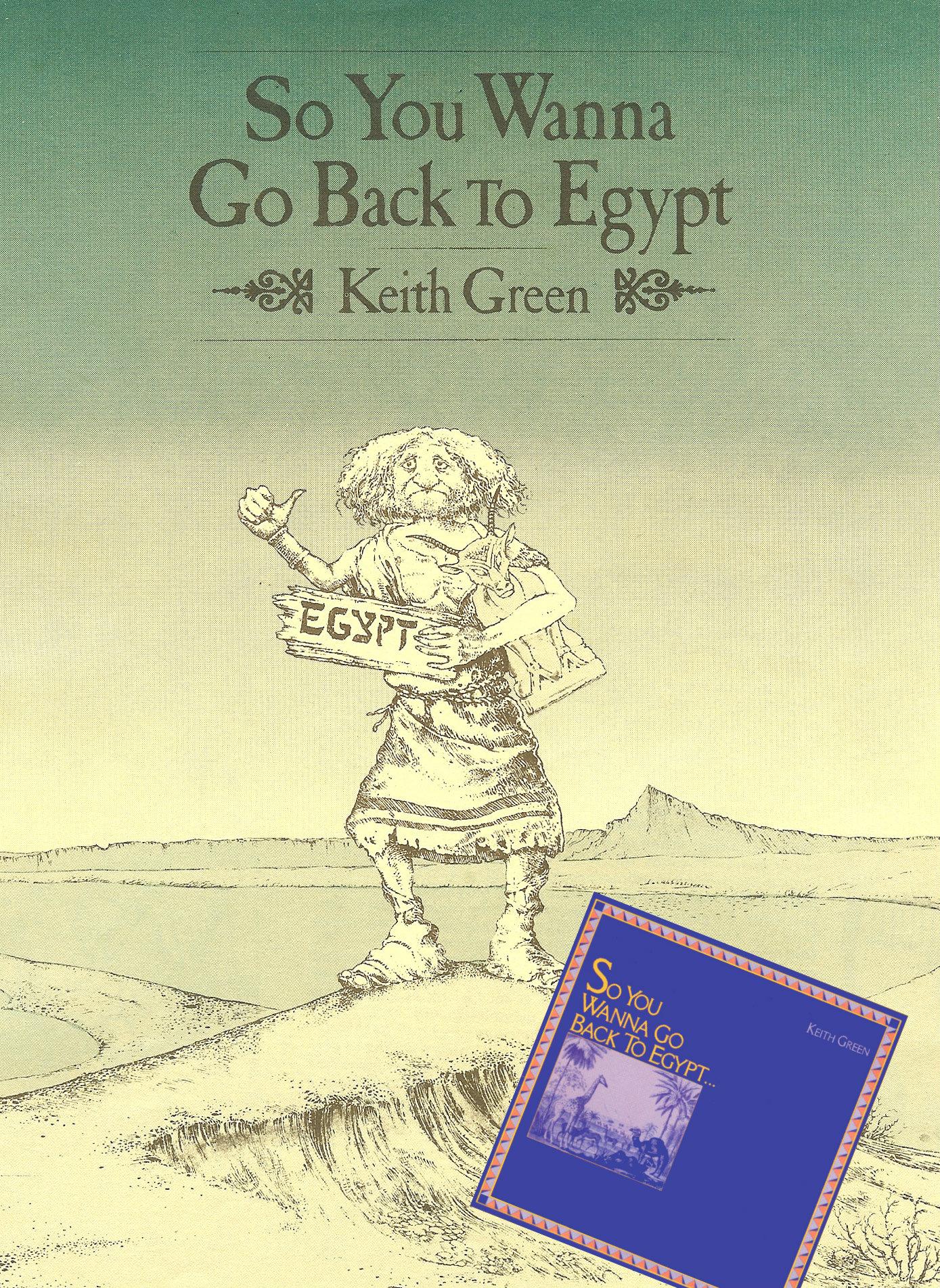 So You Wanna Go Back To Egypt Songtext